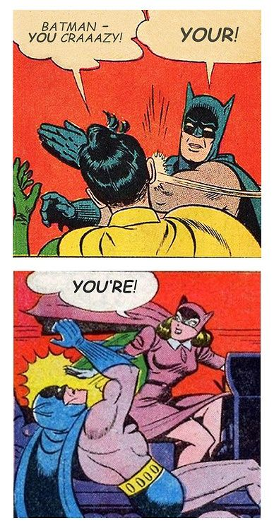 Batman, you're crazy