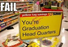 You're graduation head quarters